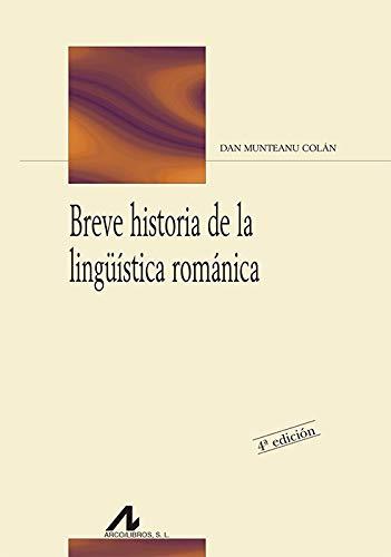 Breve historia de la lingüística románica (Bibliotheca philologica)