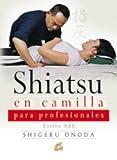 Shiatsu En Camilla Para Profesionales: Estilo Aze