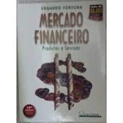Mercado Financeiro: Produtos e Serviços - 12ª Edição