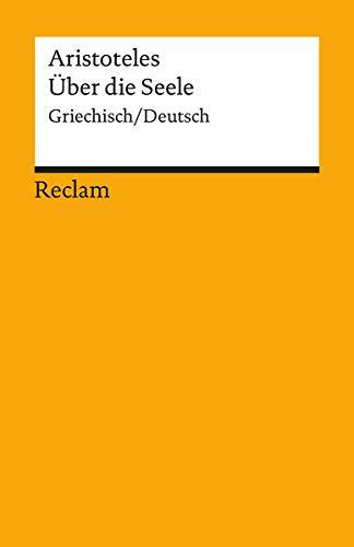 Über die Seele: Griechisch/Deutsch (Reclams Universal-Bibliothek)
