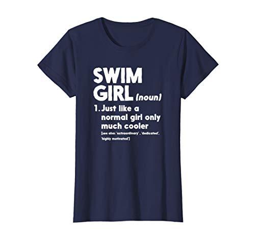 Swim Girl Definition Normal Only Cooler Women Juniors Girls T-Shirt