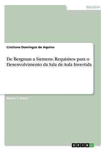 De Bergman a Siemens. Requisitos para o Desenvolvimento da Sala de Aula Invertida