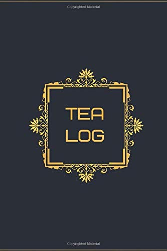 Tea Log: Tea Tasting Notebook, Track and Rate Varieties and Flavors, Record Brand, Type, Aroma, Taste, Price, Origin, Write In Favourite Brews, Gift ... 110 (Tea Lovers Journal, Band 31)