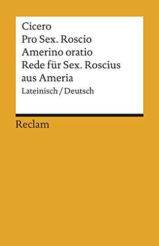 Pro Sex. Roscio Amerino oratio / Rede für Sextus Roscius aus Ameria (Reclams Universal-Bibliothek)