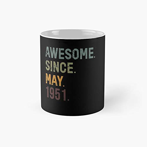 70th Birthday 70 Year Old Awesome Since May 1951 Funny 2021 Cute Family Gift Ideas For Or From Grandpa And To Grandma Classic Mug - The Office 11 Ounces White Coffee Mugs-nilinkep