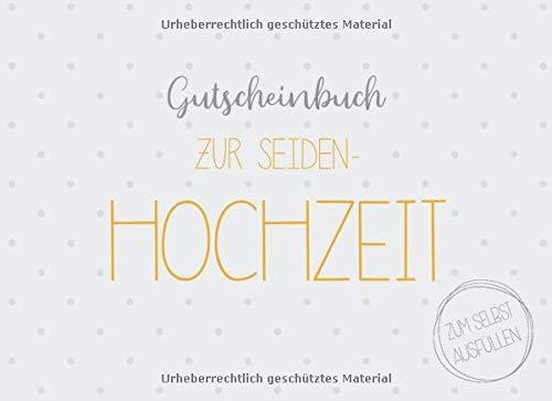 Gutscheinbuch zur Seiden-Hochzeit zum selbst ausfüllen: 20 Gutscheine als Geschenk zur Seidenen Hochzeit, Geschenkidee zum 4. Hochzeitstag