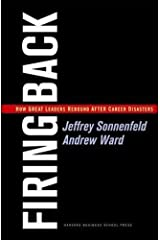 Firing Back: How Great Leaders Rebound After Career Disasters Hardcover