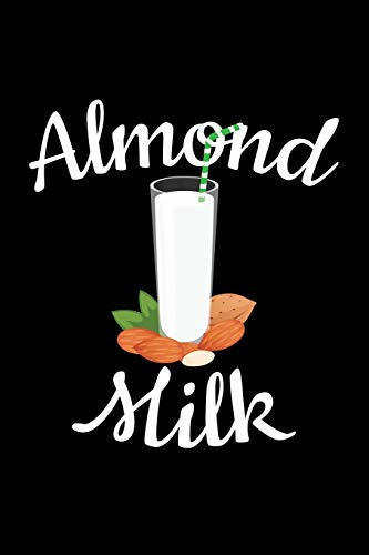 Almond Milk: Blank Lined Journal to Write In - Ruled Writing Notebook