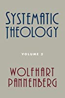 Systematic Theology: Volume 2
