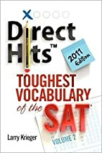 Direct Hits Toughest Vocabulary of the SAT Publisher: Direct Hits Publishing
