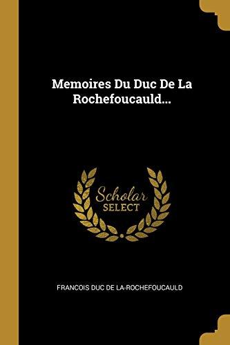 FRE-MEMOIRES DU DUC DE LA ROCH