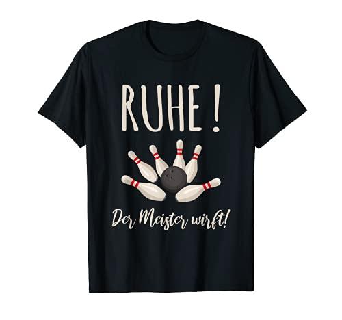 RUHE! Der Meister wirft   Bowling   Bowlingkugel   Bowler T-Shirt