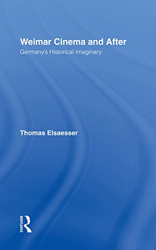 Weimar Cinema and After: Germany's Historical Imaginary (English Edition)