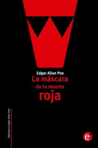 La mscara de la muerte roja: Volume 15 (Biblioteca Edgar Allan Poe)