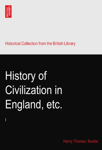 History of Civilization in England, etc.