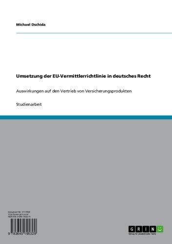 Umsetzung der EU-Vermittlerrichtlinie in deutsches Recht: Auswirkungen auf den Vertrieb von Versicherungsprodukten