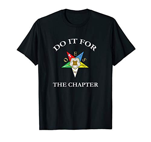 OES Do It For The Chapter Order of the Eastern Star T-Shirt