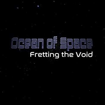 Fretting the Void