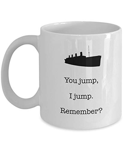 N\A Tu saltas yo Salto. ¿Recuerda? - Taza de café Titanic, Blanca