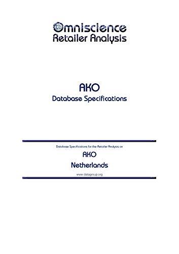 AKO - Netherlands: Retailer Analysis Database Specifications (Omniscience Retailer Analysis - Netherlands Book 3574) (English Edition)