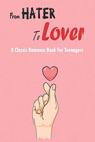 From Hater To Lover_ A Classic Romance Book For Teenagers: Book Series For...