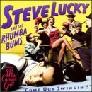 Come Out Swingin'! by Steve Lucky & The Rhumba Bums (1998-01-01)
