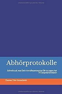 Abhörprotokolle - Schreib auf, was Dein Anrufbeantworter Dir zu sagen hat: Ein Notizbuch für 75 Gespräche (German Edition)