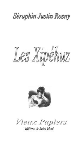 Le Xipéhuz (Vieux Papiers)