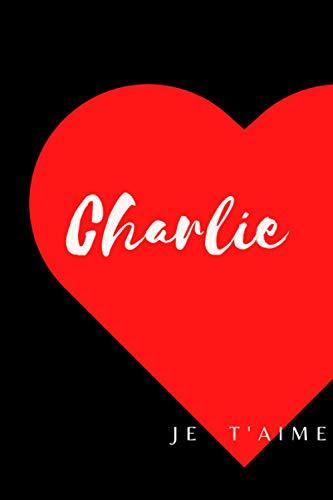 Charlie: Carnet de notes 15,24 x 22,86 cm: Prénom personnalisé   Cadeau d'anniversaire ,Noël , Action de grâce pour femme, maman, soeur...