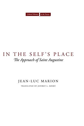 In the Self's Place: The Approach of Saint Augustine (Cultural Memory in the Present)