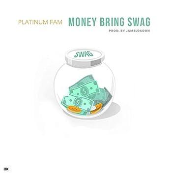 Money Bring Swag