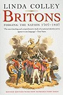 Britons- Forging the Nation 1707-1837 (REV 09) by Colley, Professor Linda [Paperback (2009)]