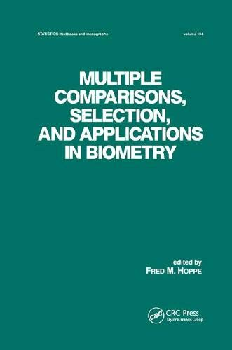 Multiple Comparisons, Selection and Applications in Biometry (Statistics: Textbooks and Monographs)