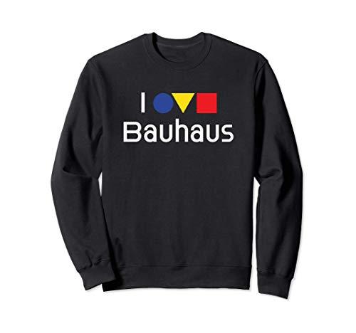 I Love Bauhaus - 100 Jahre Bauhaus Design Schule Sweatshirt