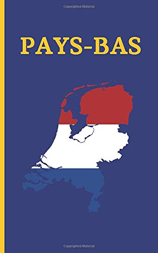 PAYS-BAS: JOURNAL DE VOYAGE | ÉDITION SPÉCIALE DE POCHE. CARNET D HÔTELS, VOLS, LISTE DE BAGAGES, VÉHICULE DE LOCATION ET LIEUX À VISITER | ENREGISTREZ VOS MEILLEURS MOMENTS.