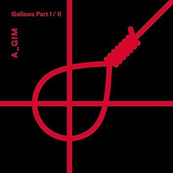 Gallows, Pt. I & II