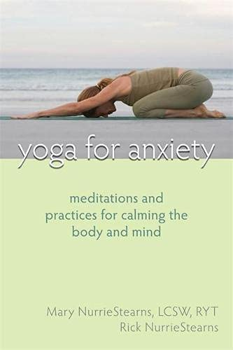 Yoga for Anxiety: Meditations and Practices