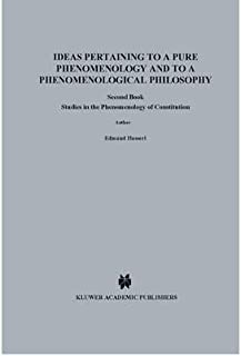 [(Ideas Pertaining to a Pure Phenomenology and to a Phenomenological Philosophy: Studies in the Phenomenology of Constitution Bk. 2: Second Book Studies in the Phenomenology of Constitution)] [Author: Edmund Husserl] published on (April, 1990)