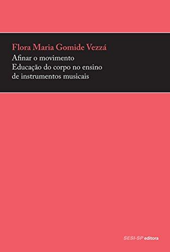 Afinar o movimento: Educação do corpo no ensino de instrumentos musicais (Prata da casa) (Portuguese Edition)