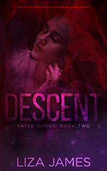Descent (Fated Book 2) by [Liza James]