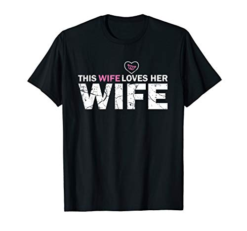 This Wife Loves Her Wife Funny Lesbian Gay LGBT Gift T-Shirt