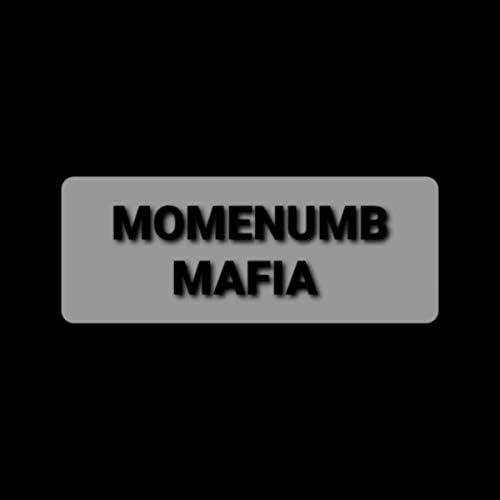 Momenumb Mafia