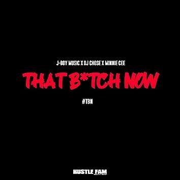 T.B.N (feat. Dj Chose & Minnie Cee)
