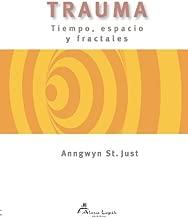 Trauma: tiempo, espacio y fractales (Spanish Edition)