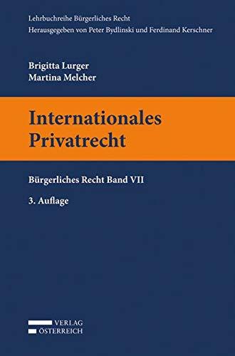 Internationales Privatrecht: Bürgerliches Recht Band VII (Lehrbuchreihe Bürgerliches Recht)
