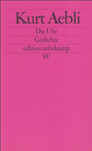 Die Uhr: Gedichte (edition suhrkamp)