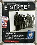 Greetings from E Street: The Story of Bruce Springsteen and the E Street Band