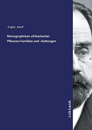 Engler, A: Monographieen afrikanischer Pflanzen-Familien und