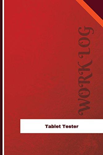Tablet Tester Work Log: Work Journal, Work Diary, Log - 126 pages, 6 x 9 inches (Orange Logs/Work Log)