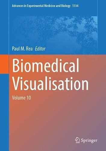 Biomedical Visualisation: Volume 10: 1334 (Advances in Experimental Medicine and Biology)